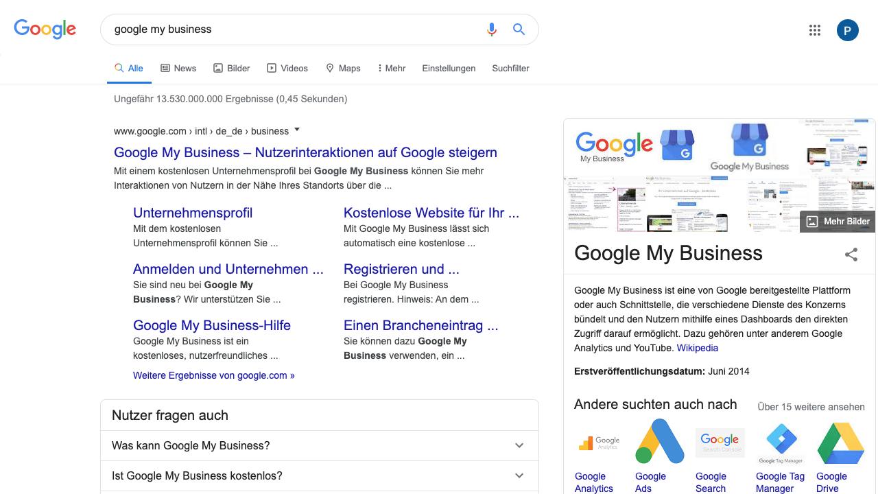 """Hier ist ein Screenshot der Google Suchergebnisseite zu sehen. Dort wurde nach dem Schlagwort """"Google My Business"""" gesucht. Das erste Ergebnis ist von Google selbst, danach erscheint eine Nutzer fragen auch-Box. Rechts neben den normalen Suchergebnissen ist die Infobox zu finden.  Klickst Du auf das Suchergebnis zu Google My Business, kannst Du starten."""