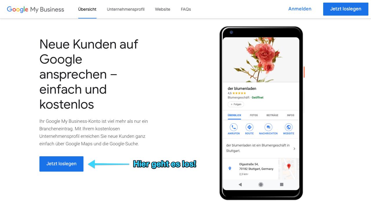 """Zu sehen ist ein Screenshot der Startseite von Google My Business. Zu dieser kannst Du ganz einfach über die Google Suche gelangen. Hier findest Du den Button """"Jetzt loslegen"""" sowohl rechts oben im Eck der Seite als auch relativ mittig platziert. Im Bild wird auf den Button in der Mitte der Seite mit einem Pfeil aufmerksam gemacht."""