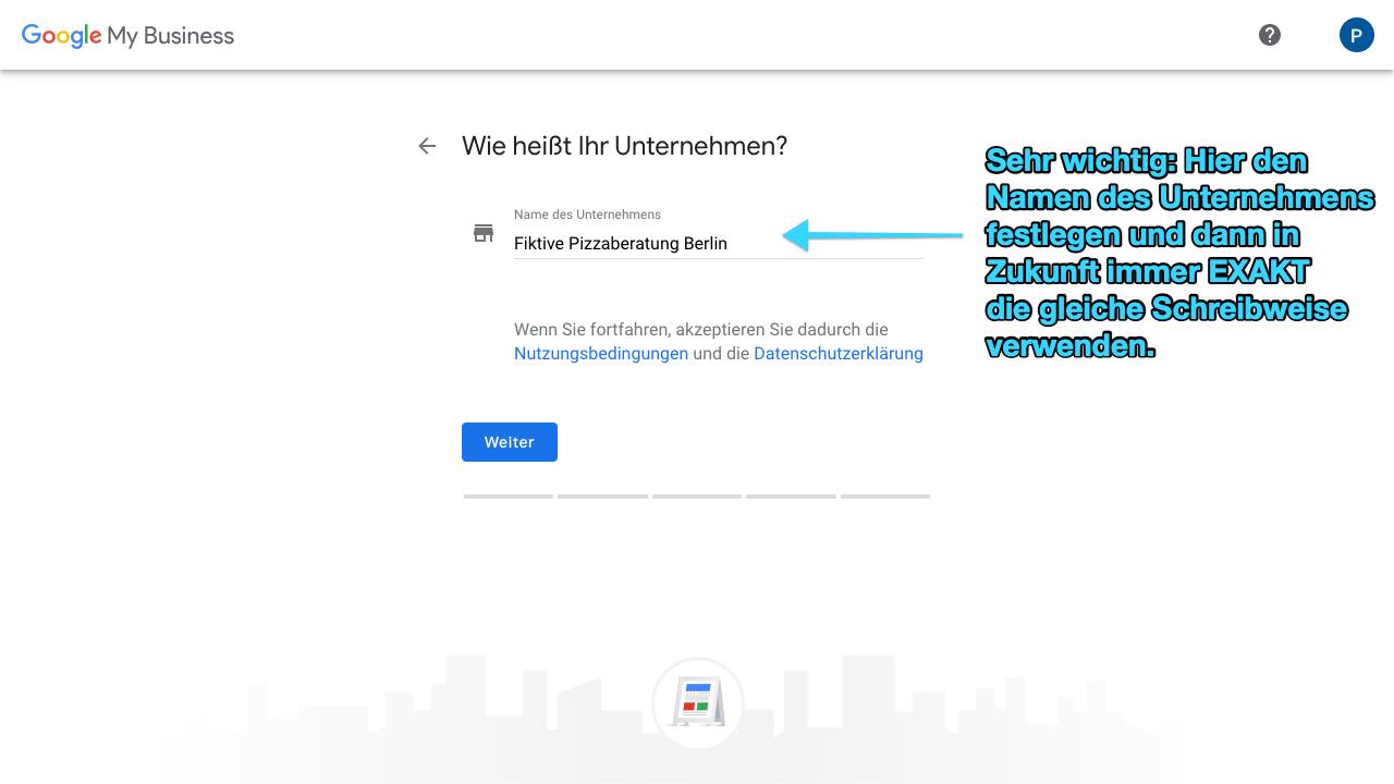 Zu sehen ist ein Screenshot von Google My Business, der den zweiten für das Anlegen eines Profils Schritt zeigt: Den Namen des Unternehmens eingeben.