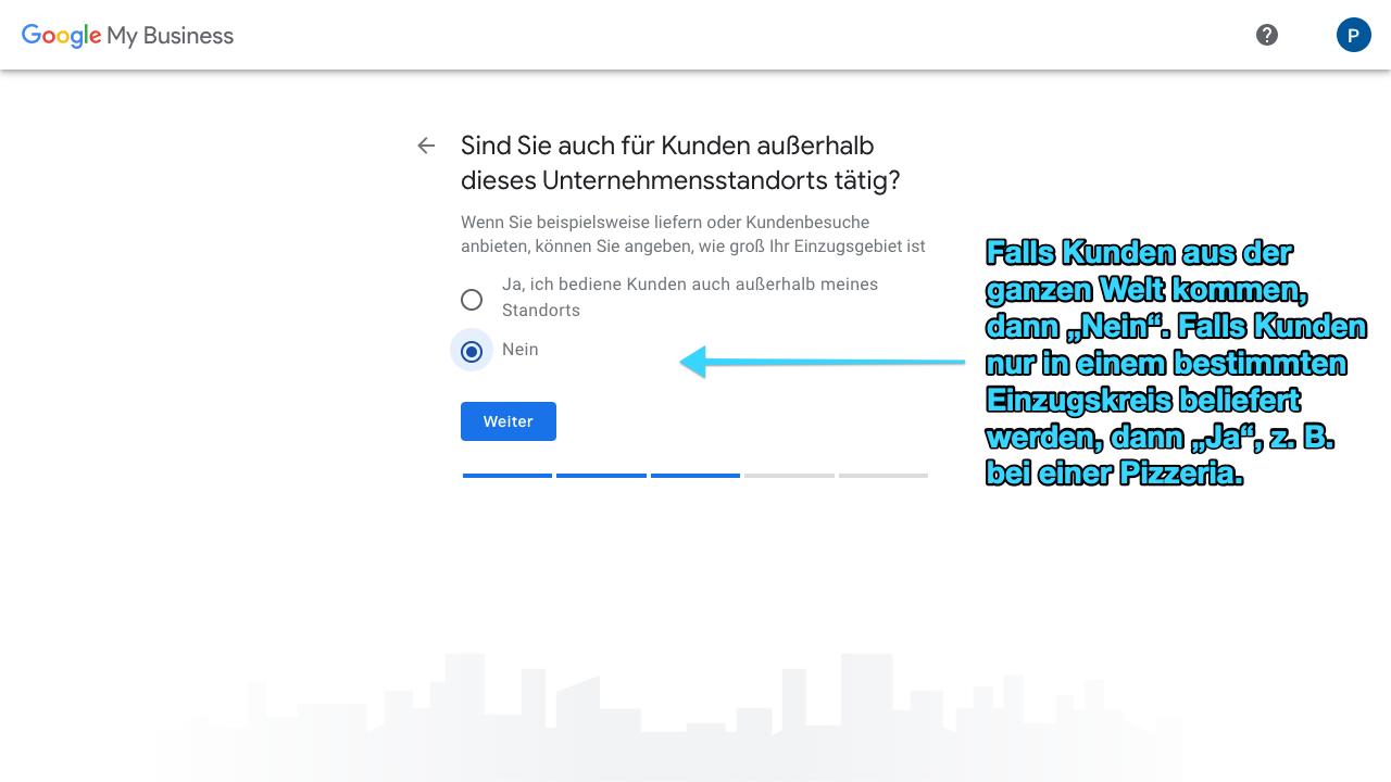 Zu sehen ist ein Screenshot von Google My Business, der den siebten Schritt für das Anlegen eines Profils zeigt: Hier kannst Du hinterlegen, ob Dein Service oder Deine Produkte auch für Kunden weltweit zur Verfügung stehen oder nur an dem von Dir eingegebenen Standort.