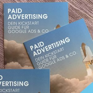 Paid Advertising – Dein Kickstart Guide für Google Ads & Co.
