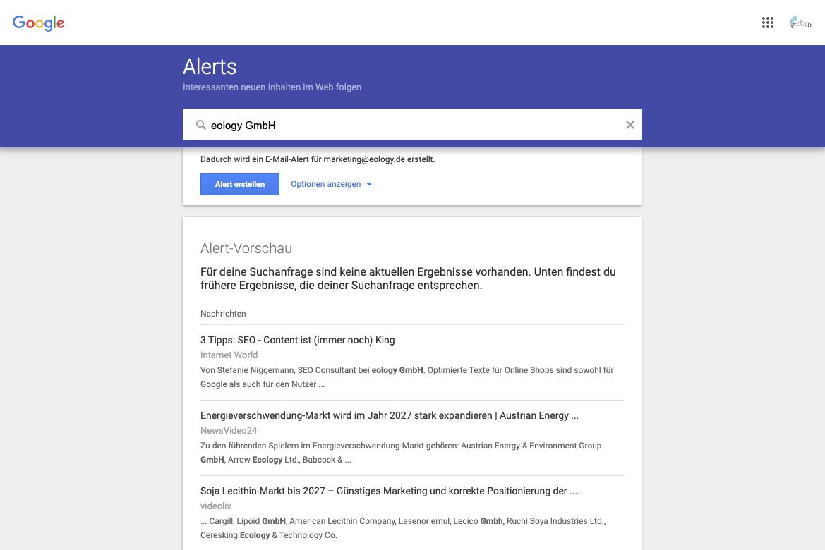 """Das Bild zeigt Dir einen Screenshot von Google Alerts. Hierbei siehst Du die Alert-Vorschau für das Stichwort """"eology GmbH"""" und bekommst so Einblicke, welche Art von Alerts Dich zu Deinem gewünschten Schlagwort erwarten."""