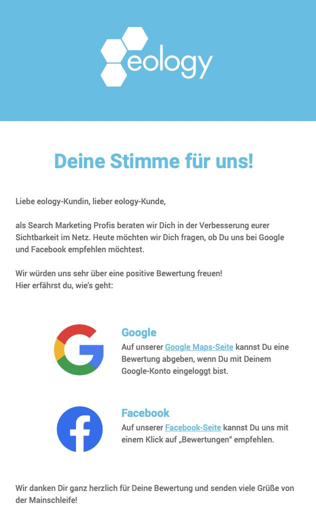 Zu sehen ist ein mögliches Beispiel einer Nachfass-Mail von eology. Diese wird in einem gewissen Abstand nach der Beauftragung versendet. Die Kunden werden dabei darum gebeten eine Rezension über Google oder Facebook abzugeben.