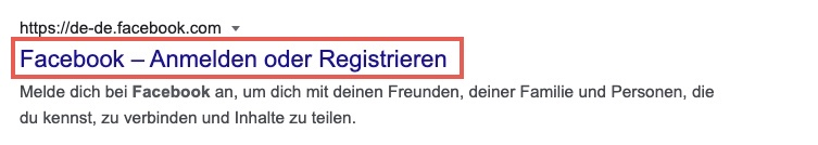 Die Abbildung zeigt den aussagekräftigen Title Tag von Facbook (rot gekennzeichnet), welcher lautet: Facebook - Anmelden oder Registrieren.