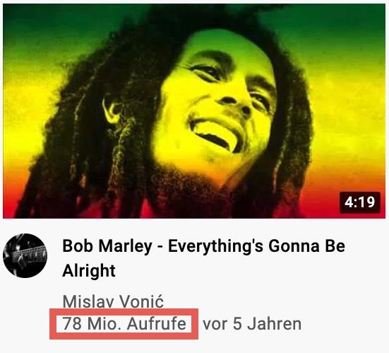 """Das Bild zeigt das Thumbnail des Musikvideos zu Bob Marleys Song """"Everything's Gonna Be Alright"""". Dort sind neben dem Titel des Videos auch der Name des Kanals, das Erstellungsdatum und die Videoaufrufe (rot gekennzeichnet) sichtbar."""